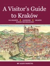A Visitors Guide To Krakw