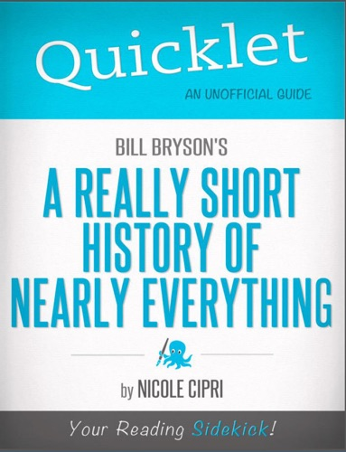 Nicole Cipri - Quicklet on Bill Bryson's A Short History of Nearly Everything