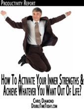 How To Activate Your Inner Strengths And Achieve Whatever You Want Out Of Life?
