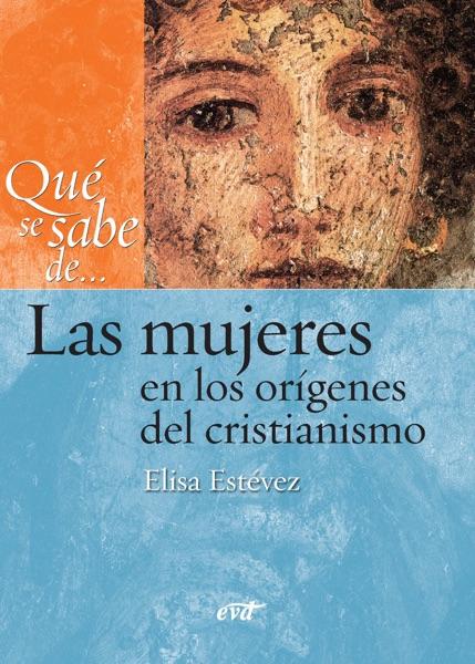 Qué se sabe de... Las mujeres en los orígenes del cristianismo