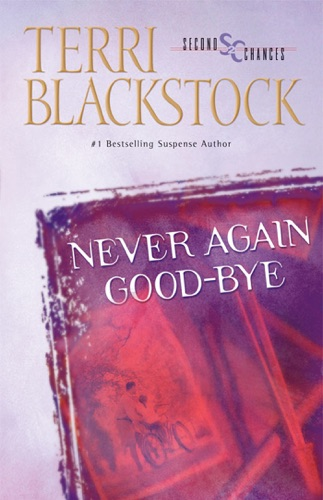 Terri Blackstock - Never Again Good-Bye