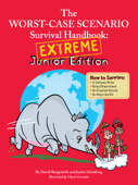 The Worst-Case Scenario Survival Handbook: Extreme Junior Edition