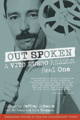 Out Spoken: A Vito Russo Reader, Reel One