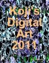 Kojis Digital Art 2011