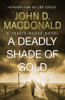 John D. MacDonald - A Deadly Shade of Gold: Introduction by Lee Child bild