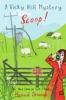 A Vicky Hill Mystery: Scoop!