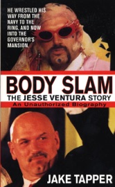 Body Slam: The Jesse Ventura Story PDF Download