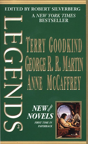 Robert Silverberg, Terry Goodkind, George R.R. Martin & Anne McCaffrey - Legends, Vol. 2