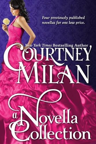Courtney Milan - A Novella Collection