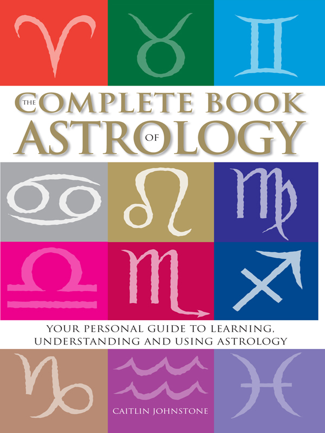 The Complete Book of Astrology - Caitlin Johnstone