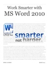 Work Smarter With MS Word 2010