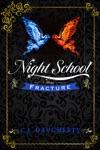 Night School Fracture