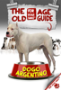 The Dogo Argentino Old Age Guide 7+ - David Wright