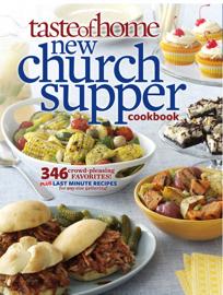 Taste of Home New Church Supper Cookbook