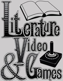 LITERATURE & VIDEO GAMES