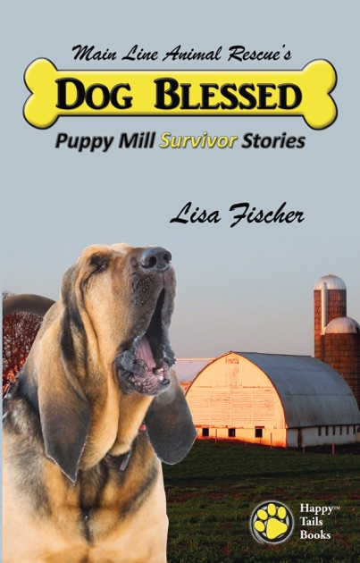 Dog Blessed: Puppy Mill Survivor Stories by Kyla Duffy on Apple Books