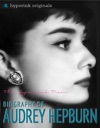 Audrey Hepburn Biography Of Hollywoods Greatest Movie Actress