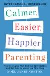 Calmer Easier Happier Parenting