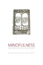 Mindfulness, The Path to the Deathless book