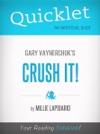 Quicklet On Gary Vaynerchuks Crush It