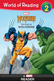 World Of Reading The Story Of Wolverine