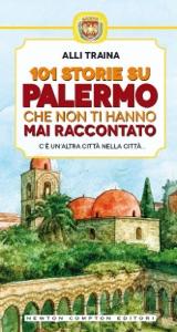 101 storie su Palermo che non ti hanno mai raccontato da Alli Traina