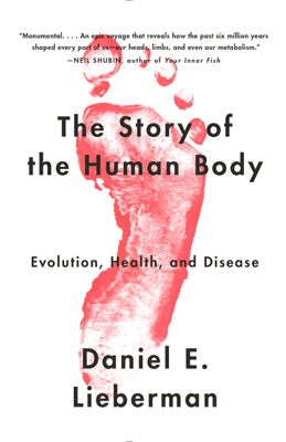 The Story of the Human Body - Daniel Lieberman book