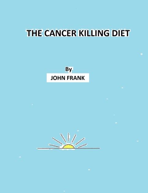 The Cancer Killing Diet by John Frank on Apple Books