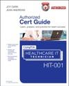 CompTIA Healthcare IT Technician HIT-001 Authorized Cert Guide