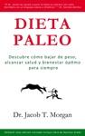 Dieta Paleo Descubre Cmo Bajar De Peso Alcanzar Salud Y Bienestar Ptimo Para Siempre