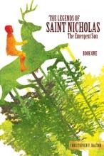 The Legends Of Saint Nicholas: The Emergent Son (Book 1)