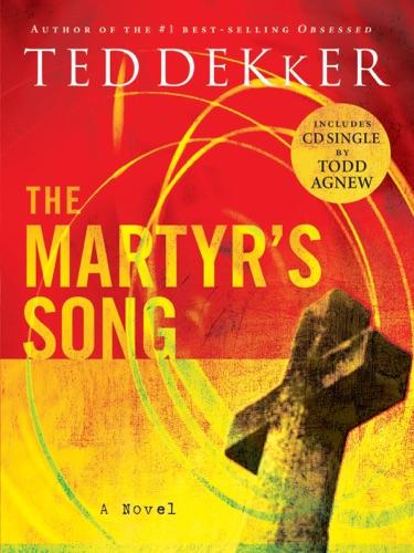 Ted Dekker - The Martyr's Song