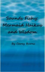 Sounds Fishy: Mermaid Haikus and Wisdom