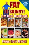Fat To Skinny Low Carb Cookbook