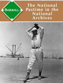 Baseball: The National Pastime in the National Archives book