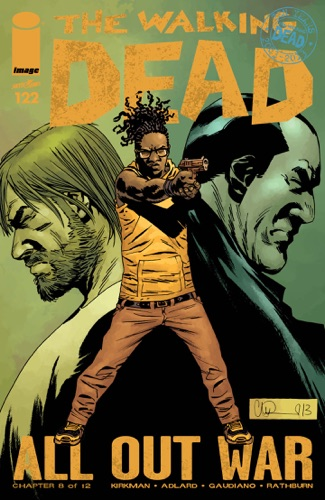 Robert Kirkman, Charlie Adlard, Stefano Gaudiano & Cliff Rathburn - The Walking Dead #122