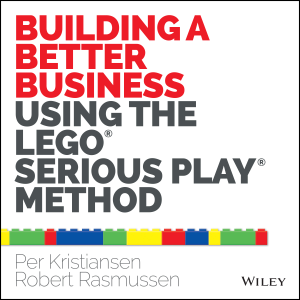 Building a Better Business Using the Lego Serious Play Method Libro Cover