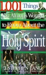 1001 Things You Always Wanted To Know About The Holy Spirit