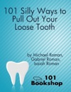 101 Silly Ways To Pull Out Your Loose Tooth