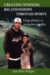 Creating Winning Relationships Through Sports Using Athletics To Strengthen Families