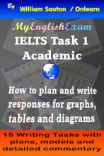 IELTS Task 1 Academic: How To Plan And Write Responses For Graphs, Tables And Diagrams