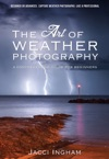 The Art Of Weather Photography  A Comprehensive Guide For Beginners