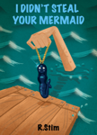 I Didn't Steal Your Mermaid