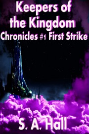 KEEPERS OF THE KINGDOM CHRONICLES #1 FIRST STRIKE