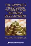 The Lawyers Field Guide To Effective Business Development