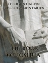 John Calvins Commentaries On The Book Of Joshua