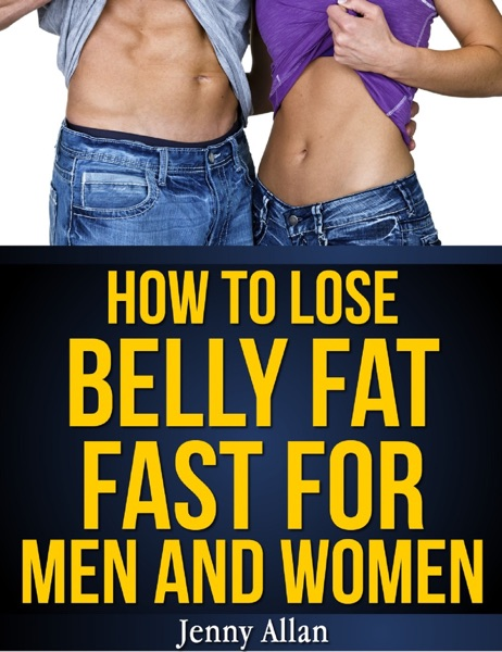 How To Lose Belly Fat Fast For Men and Women - Jenny Allan book cover