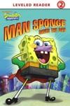 Man Sponge Saves The Day SpongeBob SquarePants
