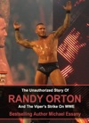The Unauthorized Story Of Randy Orton And The Vipers Strike On WWE