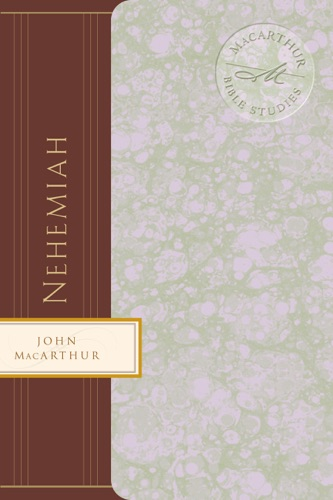 John F. MacArthur - Nehemiah